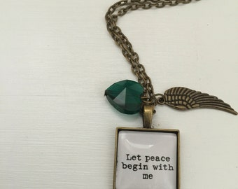 Let Peace Begin with me quote literary necklace