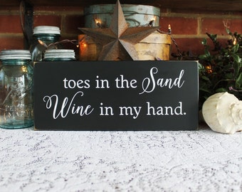 Beach Sign, Toes in the Sand Wine in my Hand, Wine Sign, Wood Coastal Decor, Funny Beach Wine Plaque, Beach House Sign