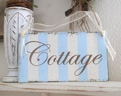 COTTAGE Sign, Shabby Chic Cottage, Home Decor, Blue Stripes,  9 x 5