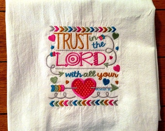 Embroidered scripture dish towel, tea towel, kitchen towel, flour sack towel, Bible verse, Trust in the LORD
