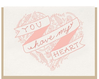 """Letterpress """"You Have My Heart"""" Greeting Card"""