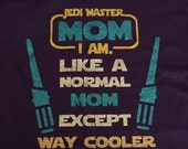 i am a jedi mom. Just like a regular mom but way cooler mommy tee vinyl glitter heat press transfer tshirt shirt funny saying