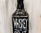 Whiskey Made Me Do It 8x10 Original Acrylic on canvas