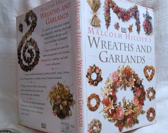 WREATHS & GARLANDS How To BOOK 1994 by Malcolm Hillier Super Resource Guide Detailed Instructions Color Photos, Home Decor, Farmers Market