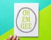funny card, oh em gee omg, quote card, holiday card, birthday card, card for teens and tweens, graduation card, letterhappy