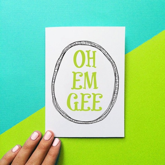 funny valentine card oh em gee omg quote card birthday card for teens and tweens graduation card congratulations card congrats surprise
