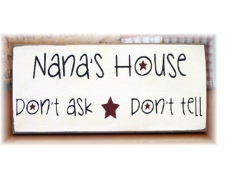 Nana's House don't ask don't tell wood sign