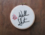the Well Shit hoop .. one of a kind, hand stitched embroidery
