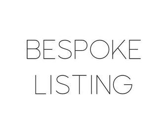 Bespoke Listing for Bethany