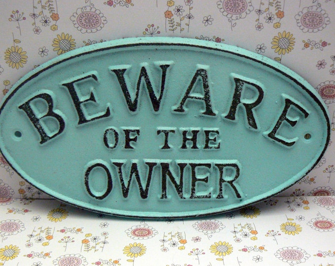 Beware of the Owner Oval Cast Iron Sign Cottage Chic Beach Light Blue Wall Gate Fence Door Decor Plaque Shabby Style Chic Distressed