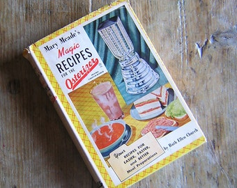 Mary Meades Magic Recipes for the Osterizer original liquefier-blender 1952 Vintage Books