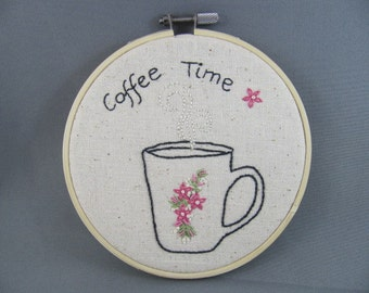 SOLD Embroidered Wall Art Coffee time - Embroidery Hoop Art - Wall Hanging - Hand Embroidered Gift for the Coffee Lover