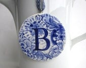 Sale - Letter B - Hand painted porcelain round  ornament /wall hanging -  Blue and white Dutch Capital - Personalized-B - Monogram