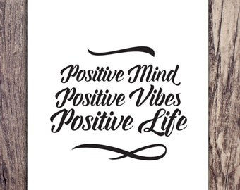 Instant Download - Inspirational quote - Positive Mind Vibes Life - Printable file - Black White