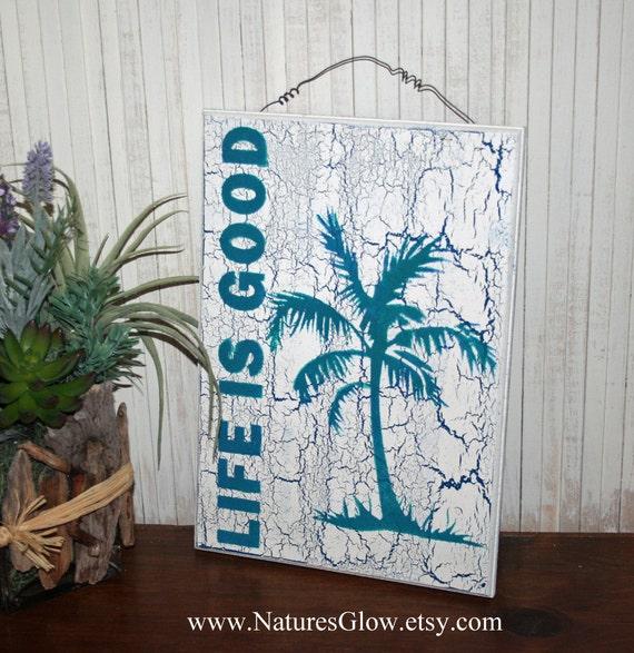 Life Is Good Beach Sign Palm Tree Decor Beach House Decor