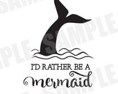 SVG DXF Commercial/Personal Use I'd Rather Be a Mermaid Silhouette Cameo