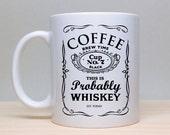 Whiskey Mug, Coffee Mug, Funny Mug, 2 sided mug