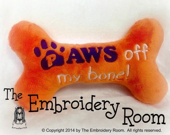 NEW!!!  Paws OFF My Bone! - Squeaky Toy For SPOILED Dogs