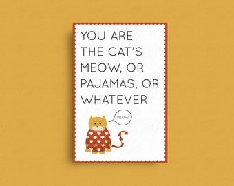 Valentine's Day Card, You Are the Cat's Meow