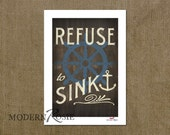 Refuse to Sink - 5x7 mini print (great for framing or sending as a card!)