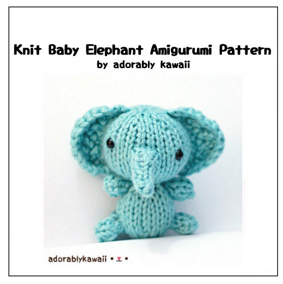 Elephant Ears Knitting Pattern : Knit Baby Elephant Amigurumi Pattern Amigurumi Knit Pattern