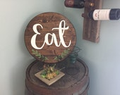 "Eat Laurel stained Hand Painted 18"" Round Wooden Sign"