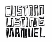 Custom Listing for Manuel