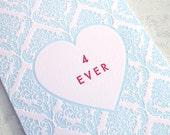 Letterpress Valentine - 4 Ever