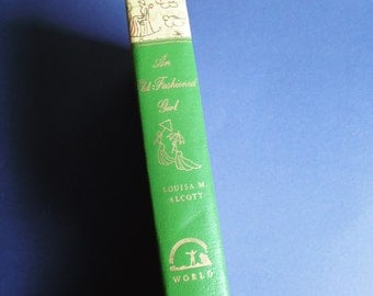 An Old Fashioned Girl by Lousia May Alcott 1945 Hardcover Vintage Classic Book - Beautifully illustrated