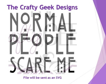 Normal People Scare Me SVG File