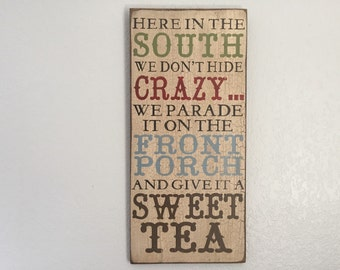 Farmhouse Sweet Tea Sign, here in this house we don't hide crazy we give it a sweet tea southern Humor home Decor front porch sign funny