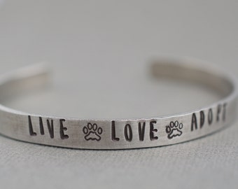 Live Love Adopt Pet Lover Cuff Bracelet Hand Stamped Aluminum