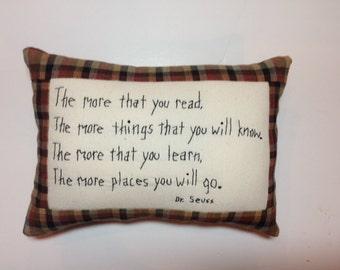 Dr Seuss Quote More That You Read embroidery Pillow Primitive Folk Art JKB