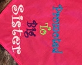 Promoted to Big Sister  Embroidered Dog Bandana -can do Big Brother also