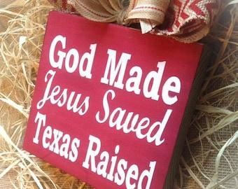 God Made Jesus Saved Texas Raised , Wood Block ,Signs, Burlap Bow