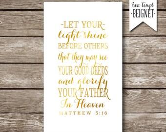 "Let Your Light Shine - Matthew 5:16 - Gold Foil Look 3x5"""
