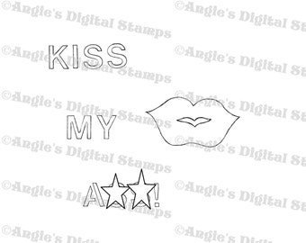 Kiss My A** Quote Digital Stamp Image