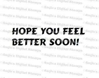 Hope You Feel Better Soon Quote Digital Stamp Image