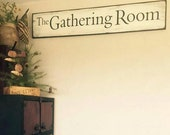 The Gathering Room sign Farmhouse sign  Primitive Colonial sign- white with black