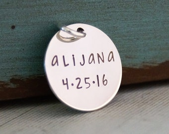 Hand Stamped Name tag -  Personalized Sterling Silver round charm - Name and date (no more than 6 letters)