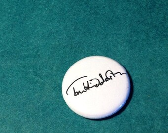 "SUMMER SALE Tom Hiddleston signature - 1"" pin-back button"