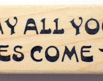 May All Your Wishes Come True Rubbernecker Stamp Co. Wooden Rubber Stamp