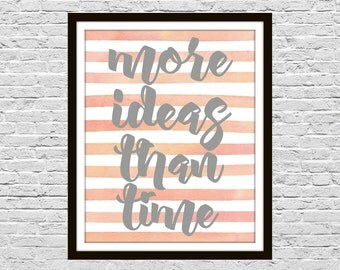 More Ideas Than Time - Craft Room Art Printable, 8x10 Print Size, Instant Download, Stripes and Typography, Wall Decor, Studio Art