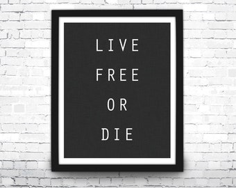 Live Free or Die Art Print, Live Free Quote Wall Decor, Freedom Quote, Typography Print, Live Free or Die Print, Black and White Home Decor