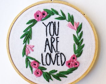 You Are Loved Hand Embroidery Hoop Gift for Her Under 50 Anniversary Wedding Embroidered Art Gift Add On Wall Art