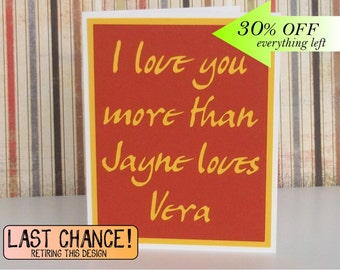 I love you more than Jayne loves Vera- Firefly/Serenity Inspired -Pumpkin Card with Golden Yellow lettering -Blank Inside