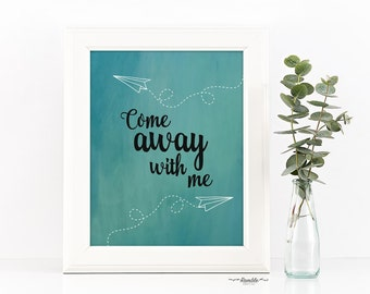 DIY Printable - Romantic Love Art - Come Away With Me - Instant Download - Anniversary Gift