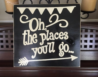 OH, the PLACES You'll GO Sign Plaque Southern Rustic Decor Hand Painted Wooden U Pick Colors Arrow Banner Graduation Going Away Moving Gift