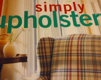 Simply Upholstery Step by Step Instruction Book