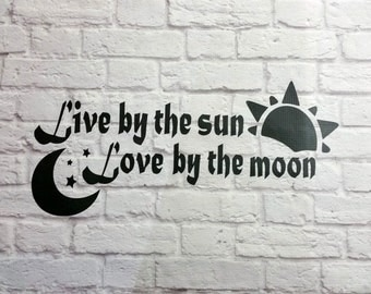 Live By The Sun Love By The Moon Vinyl Wall Decal Quotes
